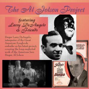 The Al Jolson Project - Larry DeAngelo